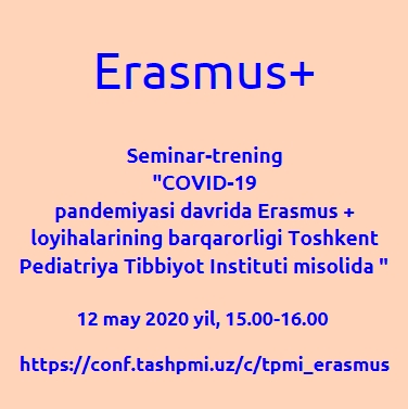 "Seminar-training ""Sustainability of Erasmus + projects on the example of Tashkent Pediatric Medical Institute during the COVID-19 pandemic"""